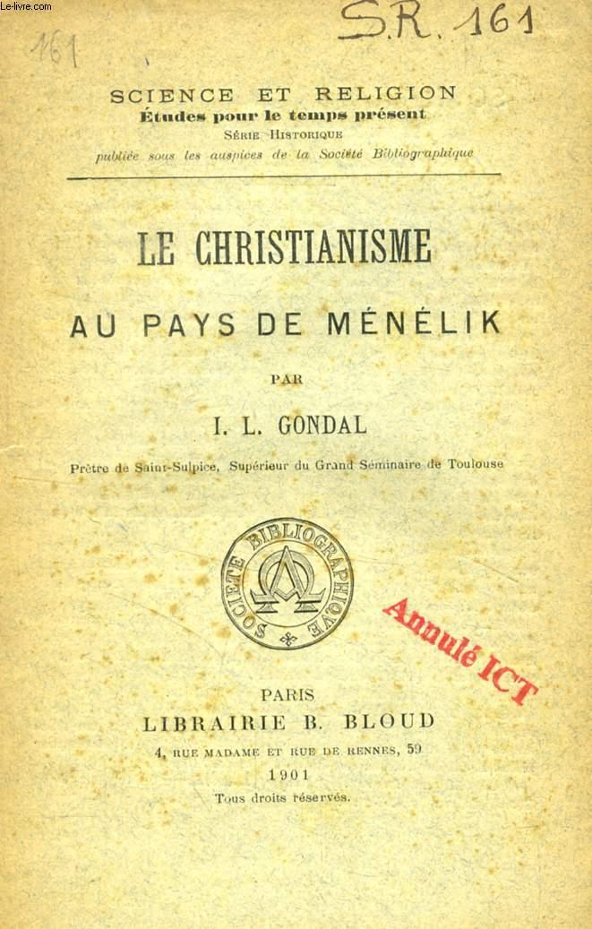 LE CHRISTIANISME AU PAYS DE MENELIK (SCIENCE ET RELIGION, ETUDES POUR LE TEMPS PRESENT, N° 161)