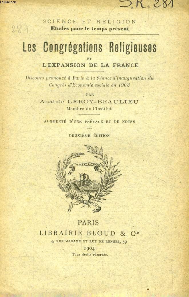 LES CONGREGATIONS RELIGIEUSES ET L'EXPANSION DE LA FRANCE (SCIENCE ET RELIGION, ETUDES POUR LE TEMPS PRESENT, N° 281)