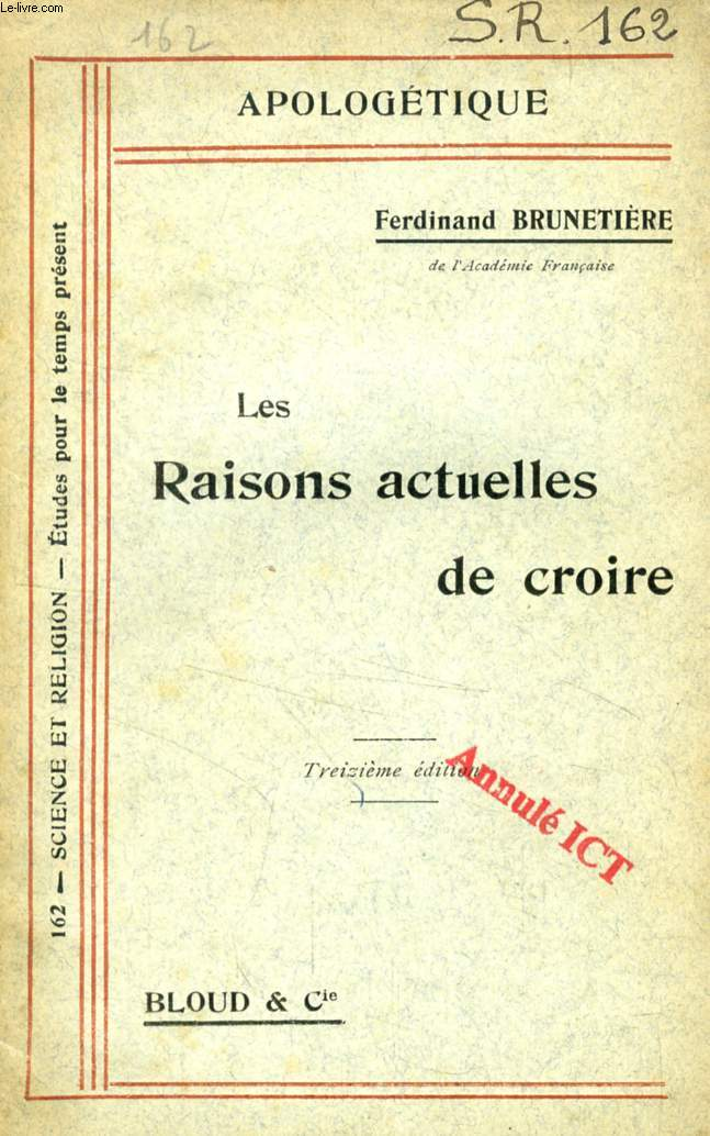 LES RAISONS ACTUELLES DE CROIRE (APOLOGETIQUE, N° 162)