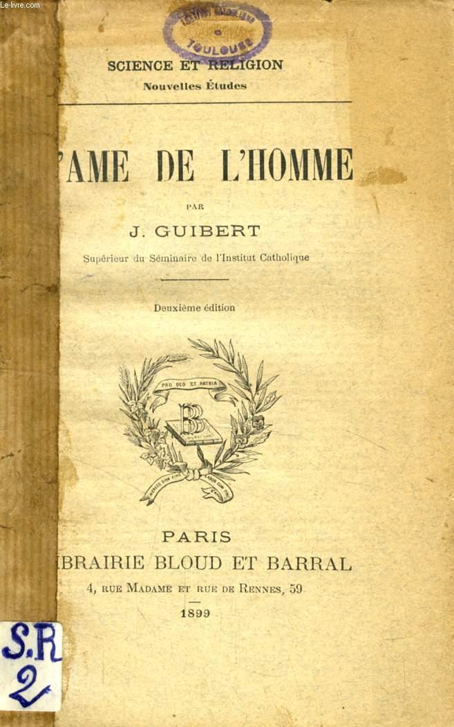 L'AME DE L'HOMME (SCIENCE ET RELIGION, ETUDES POUR LE TEMPS PRESENT, N° 2)