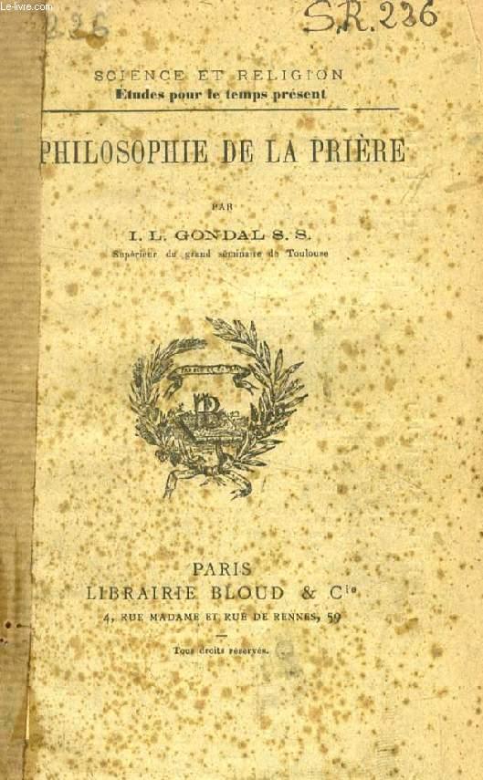 PHILOSOPHIE DE LA PRIERE (SCIENCE ET RELIGION, ETUDES POUR LE TEMPS PRESENT, N° 226)
