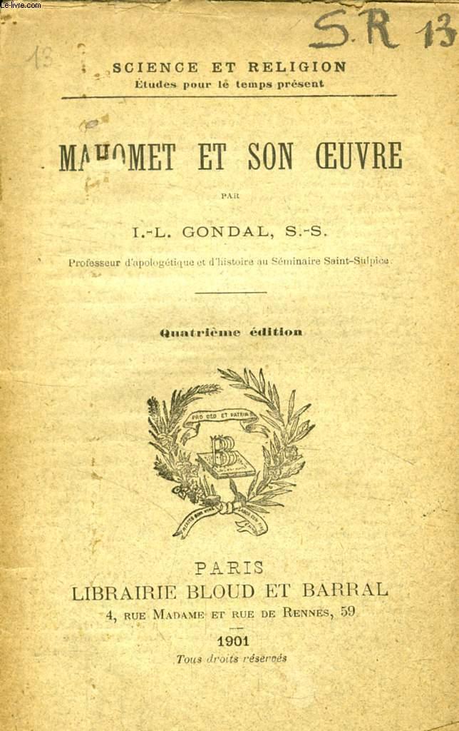 MAHOMET ET SON OEUVRE (SCIENCE ET RELIGION, ETUDES POUR LE TEMPS PRESENT, N° 13)