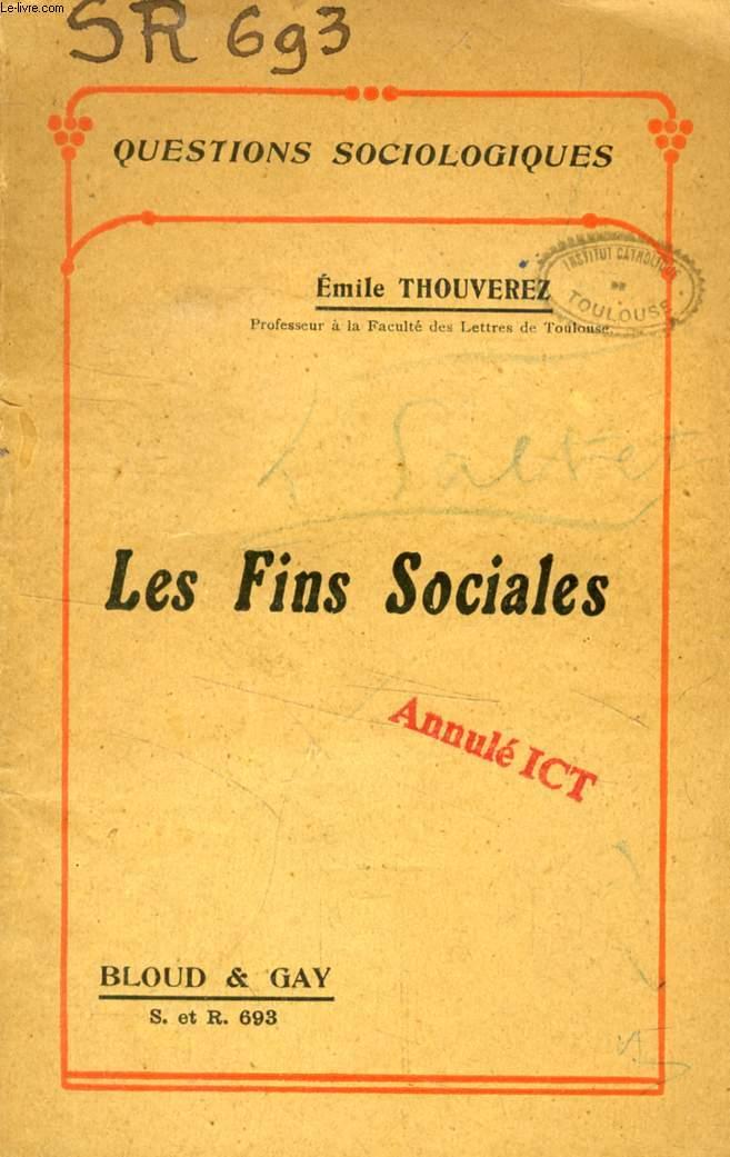 LES FINS SOCIALES (QUESTIONS SOCIOLOGIQUES, N° 693)