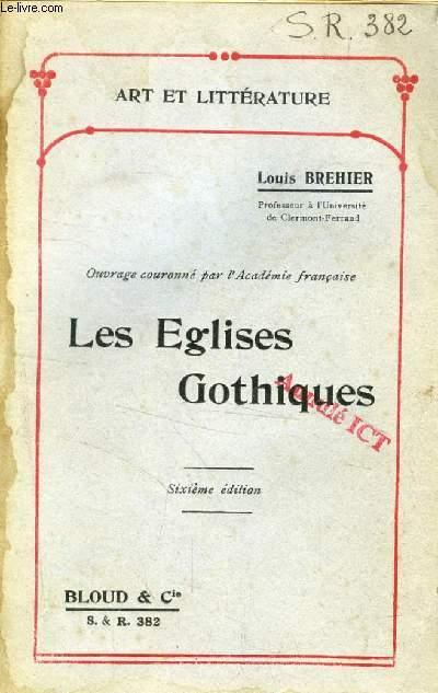 LES EGLISES GOTHIQUES (ART ET LITTERATURE, N° 382)