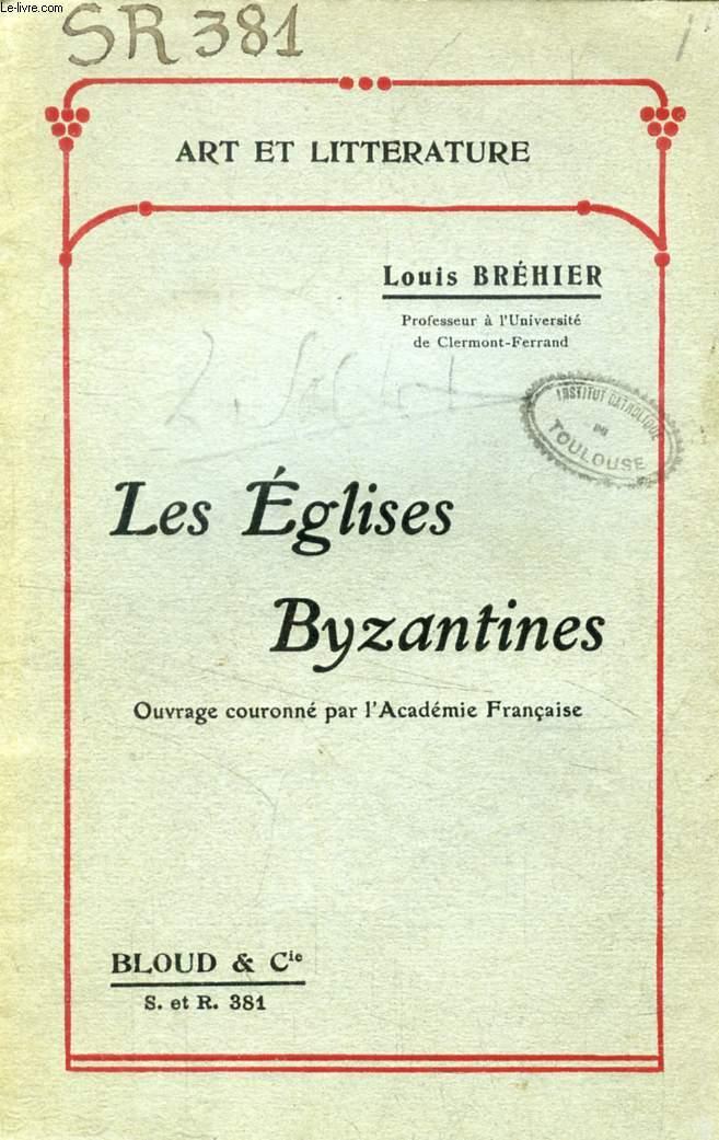 LES EGLISES BYZANTINES (ART ET LITTERATURE, N° 381)