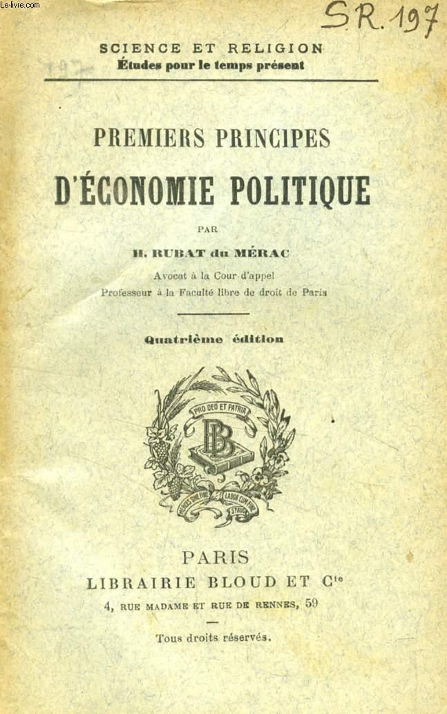 PREMIERS PRINCIPES D'ECONOMIE POLITIQUE (SCIENCE ET RELIGION, ETUDES POUR LE TEMPS PRESENT, N° 197)
