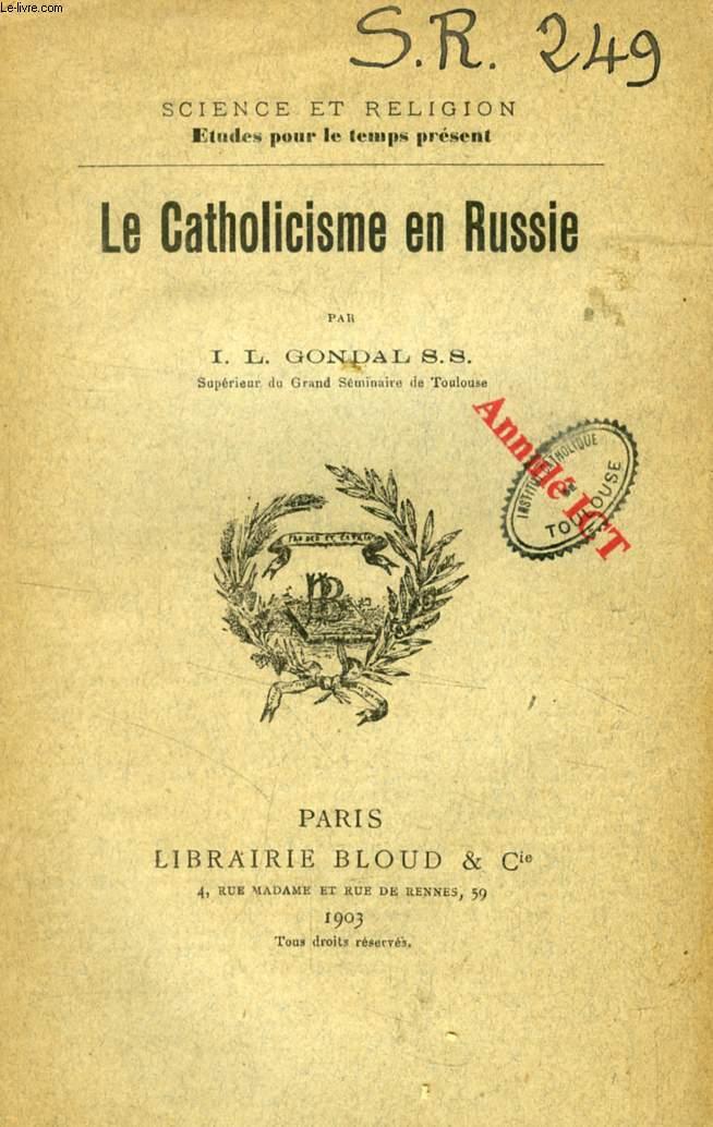 LE CATHOLICISME EN RUSSIE (SCIENCE ET RELIGION, ETUDES POUR LE TEMPS PRESENT, N° 249)