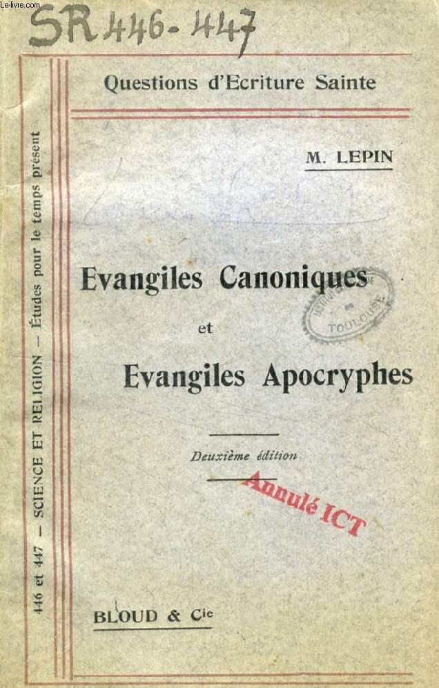 EVANGILES CANONIQUES ET EVANGILES APOCRYPHES (QUESTIONS D'ECRITURE SAINTE, N° 446-447)