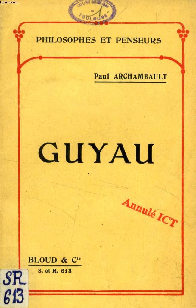 GUYAU (PHILOSOPHES ET PENSEURS, N° 613)