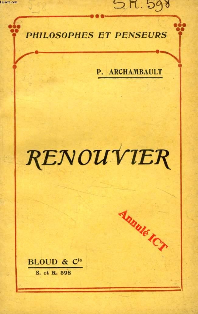 RENOUVIER (PHILOSOPHES ET PENSEURS, N° 598)