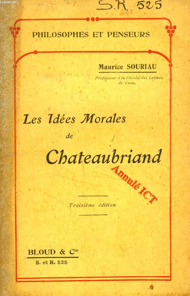 LES IDEES MORALES DE CHATEAUBRIAND (PHILOSOPHES ET PENSEURS, N° 525)