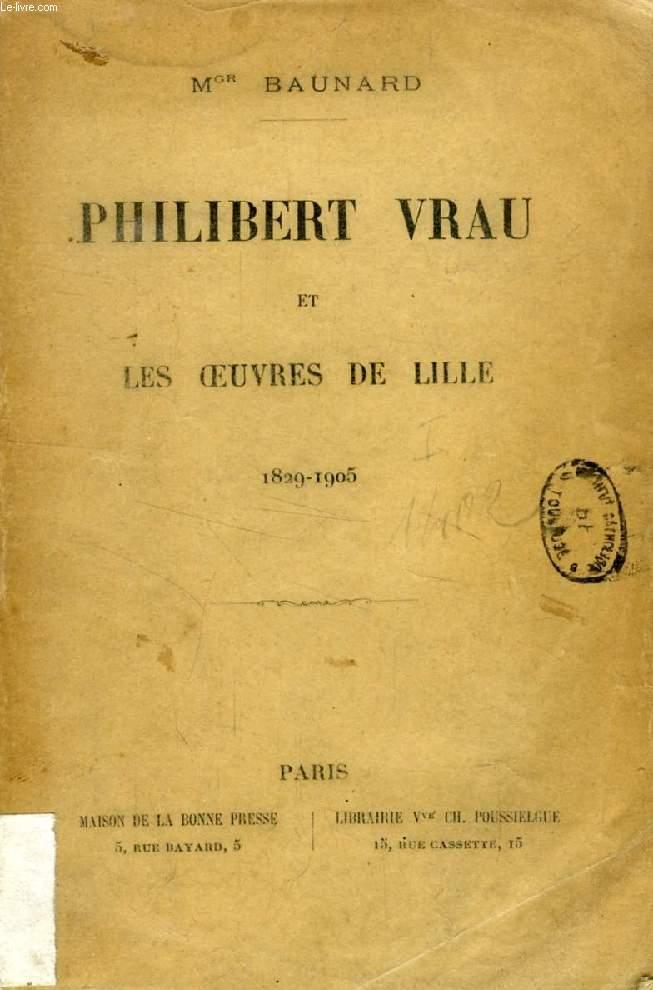 PHILIBERT VRAU ET LES OEUVRES DE LILLE, 1829-1905
