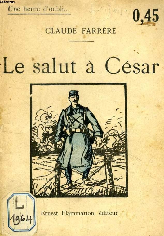 LE SALUT A CESAR (UNE HEURE D'OUBLI)