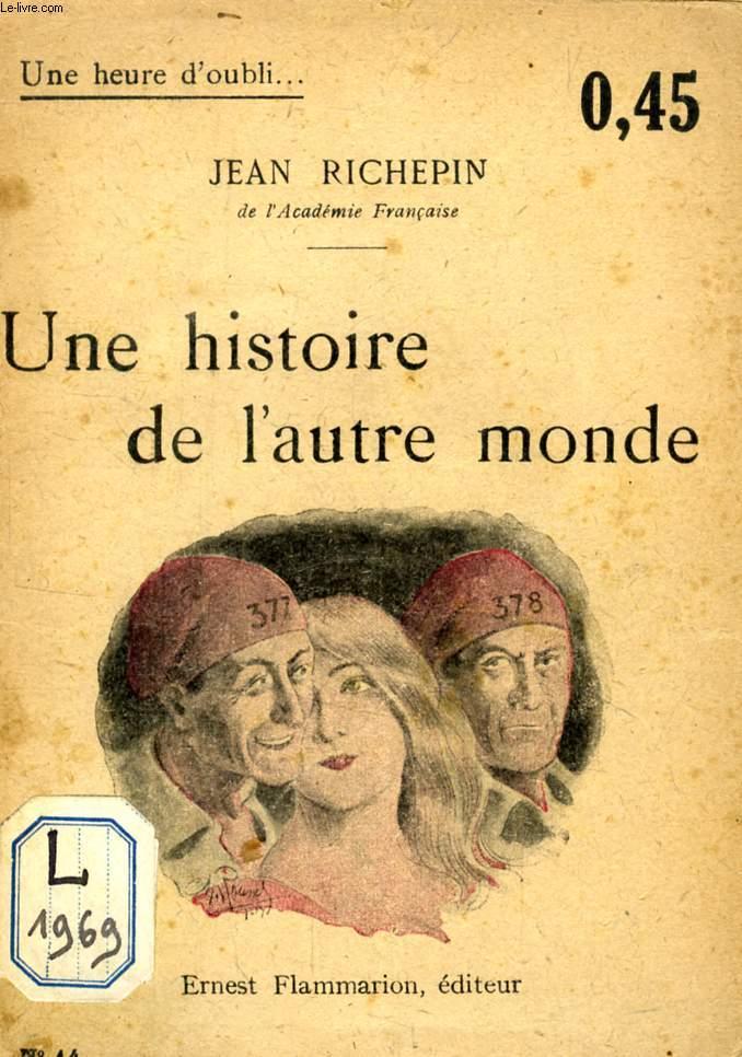 UNE HISTOIRE DE L'AUTRE MONDE (UNE HEURE D'OUBLI)