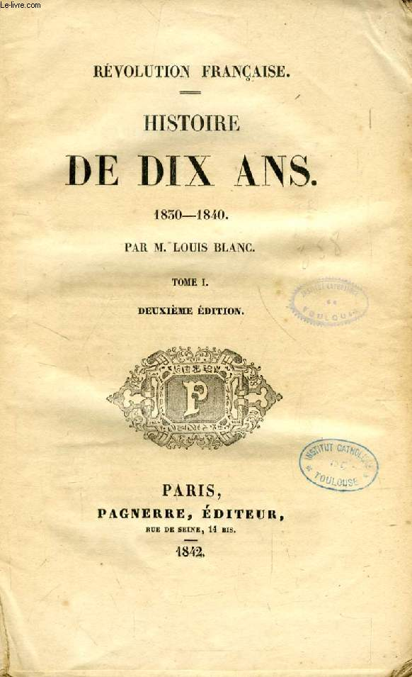 HISTOIRE DE DIX ANS, 1830-1840, TOMES I & II (REVOLUTION FRANCAISE)