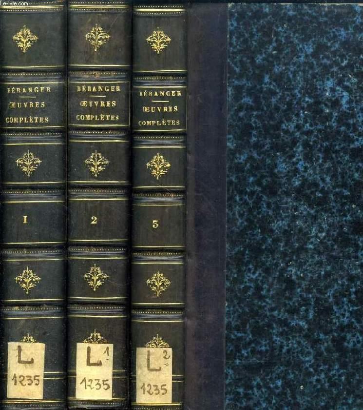 OEUVRES COMPLETES DE P. J. DE BERANGER, TOMES I & II + DERNIERES CHANSONS DE P. J. DE BERANGER, DE 1834 A 1851 (3 VOLUMES)