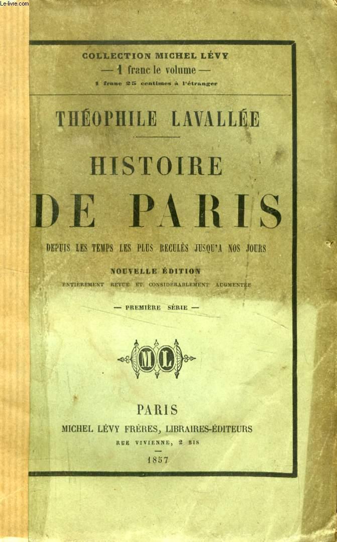 HISTOIRE DE PARIS DEPUIS LE TEMPS DES GAULOIS JUSQU'A NOS JOURS, 2 TOMES
