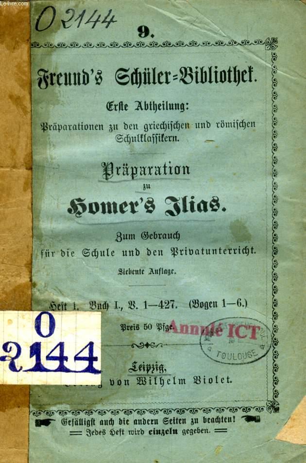 FREUND'S SCHÜLER-BIBLIOTHEK, PRÄPARATION ZU HOMER'S ILIAS, 14 Nr. (BÄNDEN)