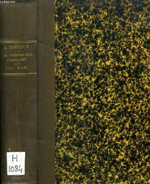 LA BOURGEOISIE FRANCAISE, 1789-1848