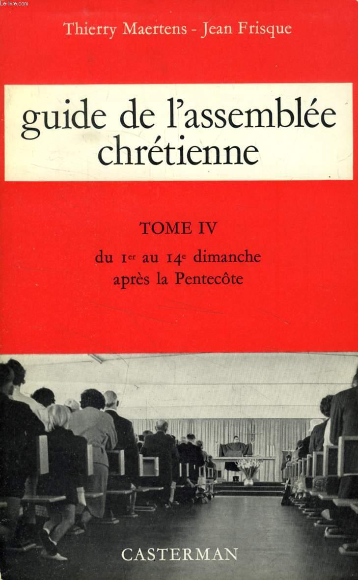 GUIDE DE L'ASSEMBLEE CHRETIENNE, TOME IV, DU 1er AU 14e DIMANCHE APRES LA PENTECOTE