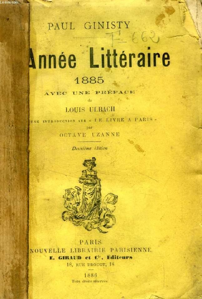 L'ANNEE LITTERAIRE, 3 VOLUMES (1885, 1886, 1887)