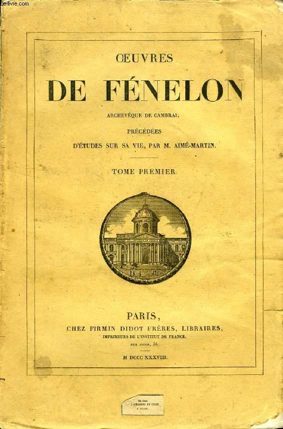 OEUVRES DE FENELON, ARCHEVEQUE DE CAMBRAI, TOME I