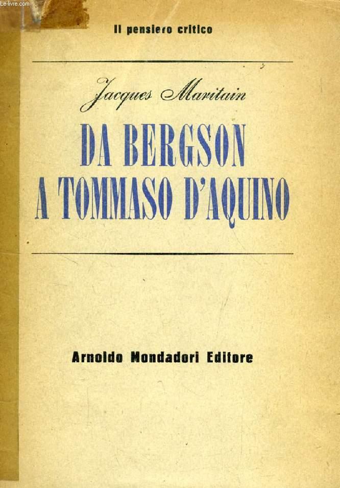 DA BERGSON A TOMMASO D'AQUINO, SAGGIO DI METAFISICA E DI MORALE