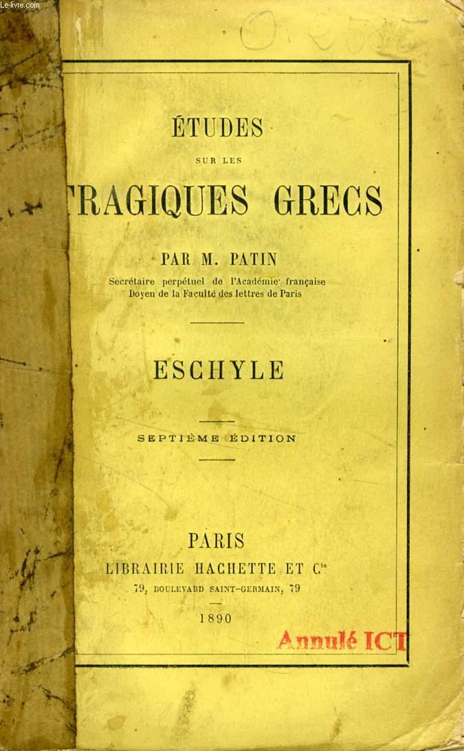 ETUDES SUR LES TRAGIQUES GRECS, ESCHYLE