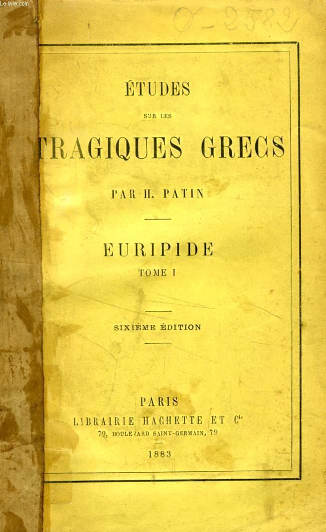 ETUDE SUR LES TRAGIQUES GRECS, EURIPIDE, TOME I