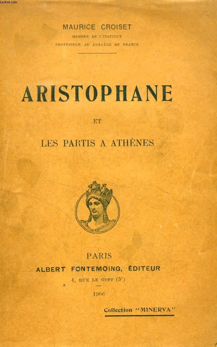 ARISTOPHANE ET LES PARTIS A ATHENES