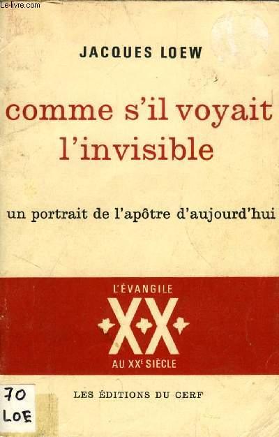 COMME S'IL VOYAIT L'INVISIBLE, UN PORTRAIT DE L'APOTRE D'AUJOURD'HUI