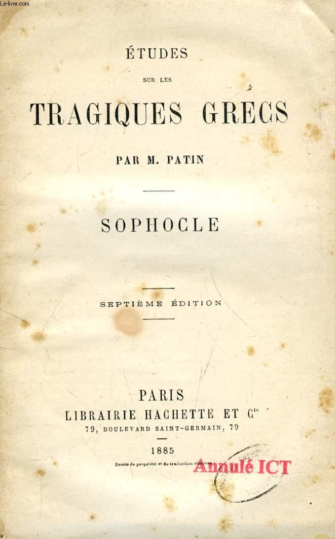 ETUDES SUR LES TRAGIQUES GRECS, SOPHOCLE