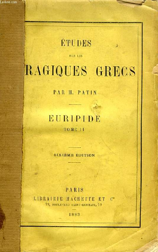 ETUDES SUR LES TRAGIQUES GRECS, EURIPIDE, TOME II