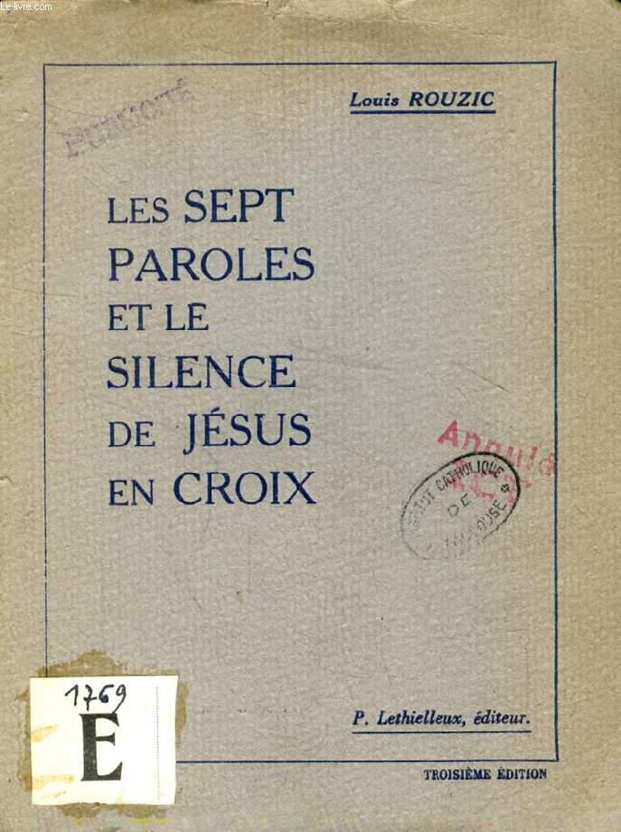 LES SEPT PAROLES ET LE SILENCE DE JESUS EN CROIX