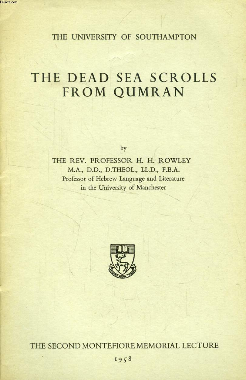THE DEAD SEA SCROLLS FROM QUMRAN (THE SECOND MONTEFIORE MEMORIAL LECTURE)