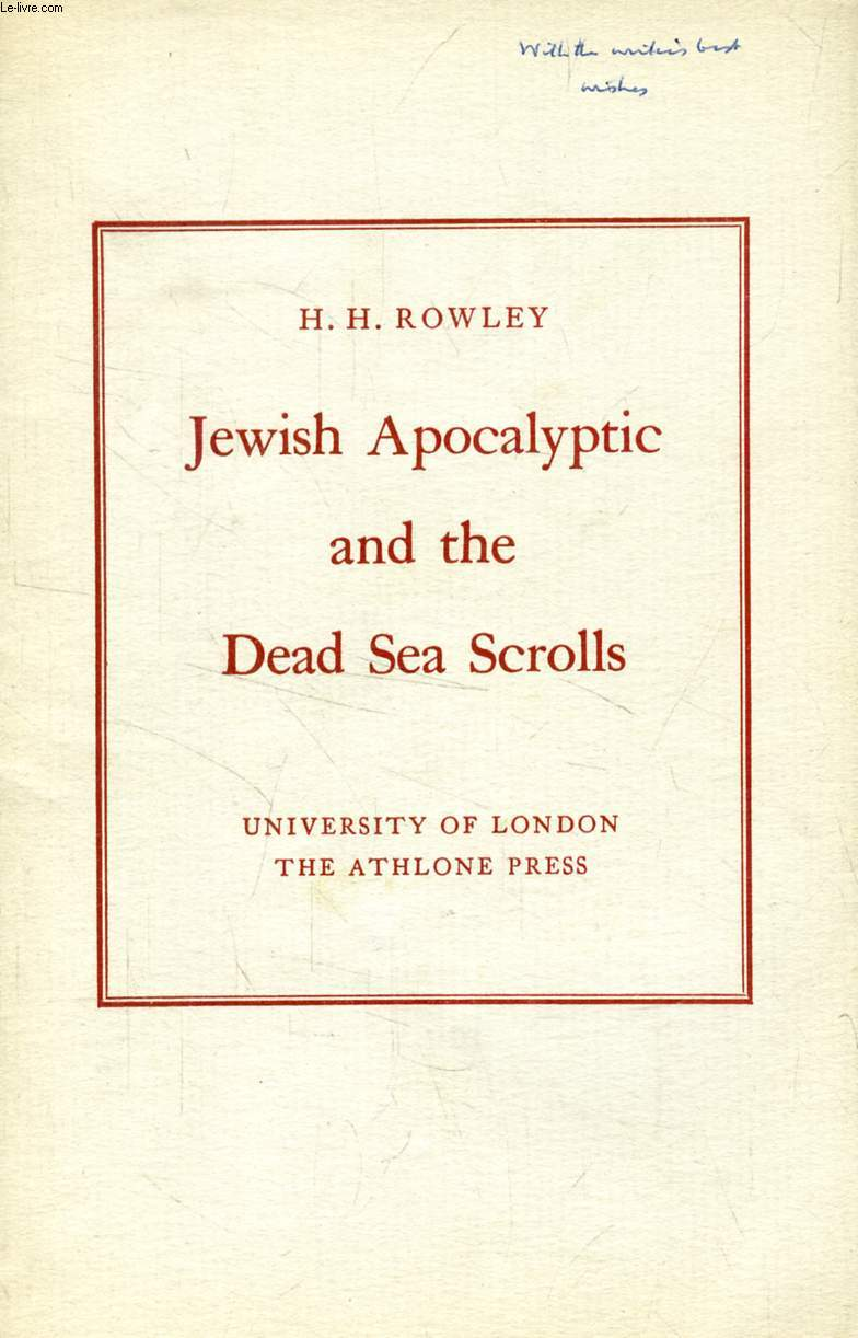 JEWISH APOCALYPTIC AND THE DEAD SEA SCROLLS