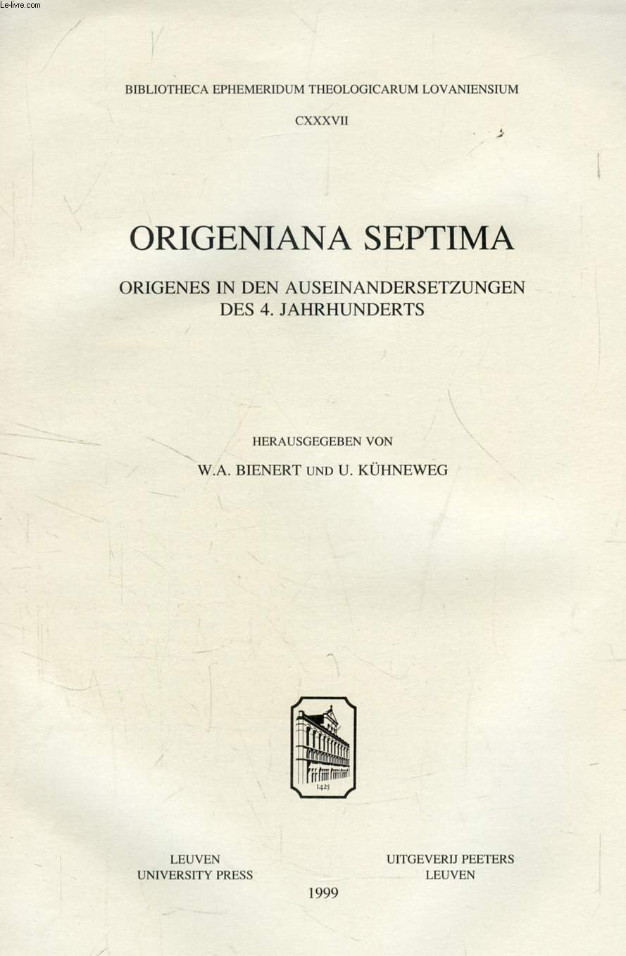 ORIGENIANA SEPTIMA (TIRE A PART), LES CONDAMNATIONS SUBIES PAR ORIGENE ET SA DOCTRINE