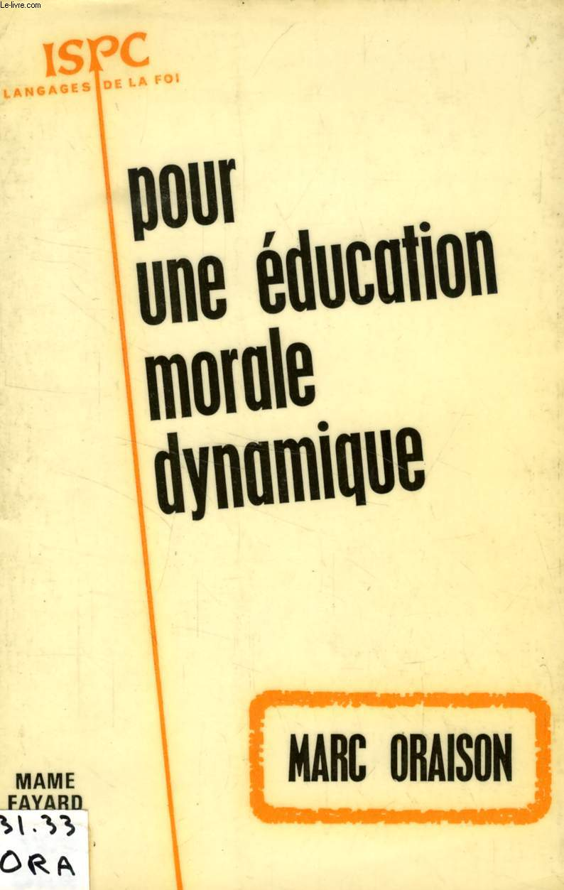 POUR UNE EDUCATION MORALE DYNAMIQUE, CHANGEMENTS D'OPTIQUE NECESSAIRES