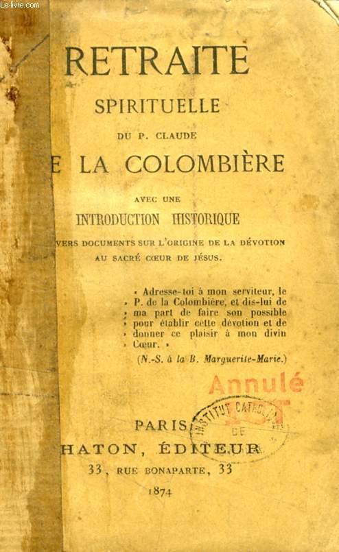 RETRAITE SPIRITUELLE DU P. CLAUDE DE LA COLOMBIERE