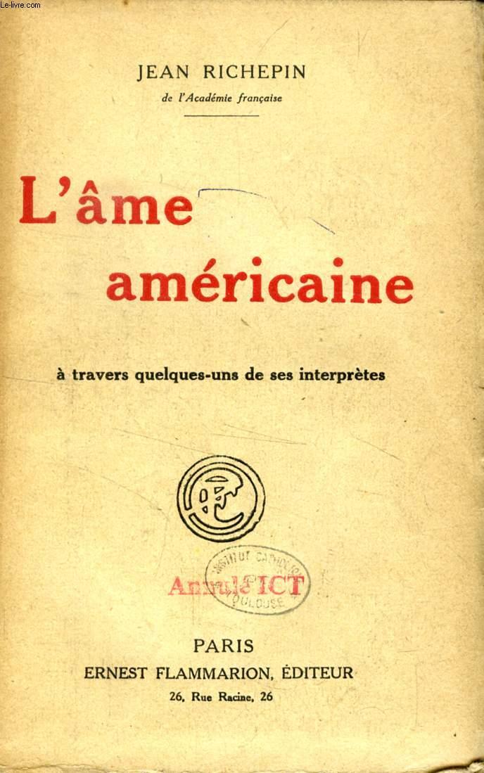 L'AME AMERICAINE, A TRAVERS QUELQUES-UNS DE SES INTERPRETES, DOUZE CONFERENCES, 1918-1919