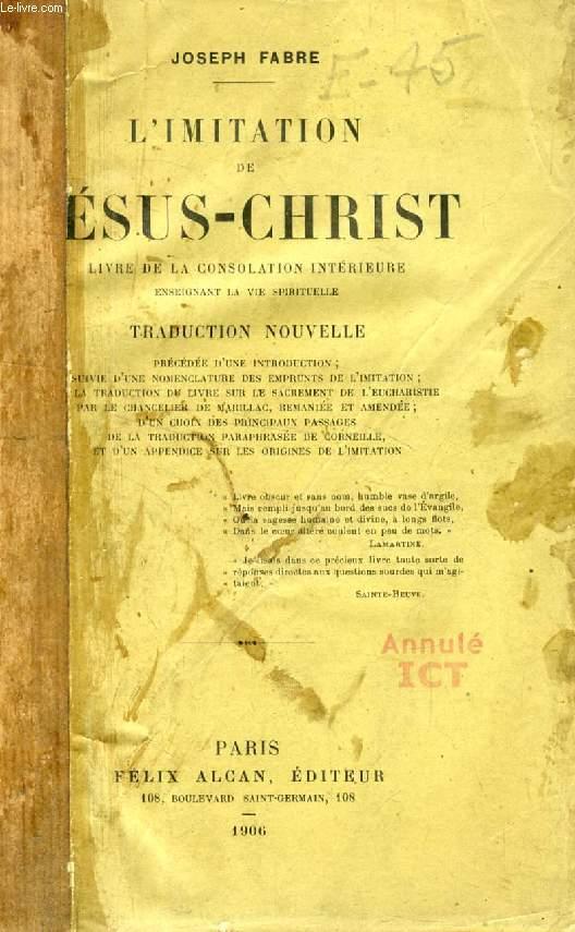L'IMITATION DE JESUS-CHRIST, LIVRE DE LA CONSOLATION INTERIEURE ENSEIGNANT LA VIE SPIRITUELLE, TRADUCTION NOUVELLE