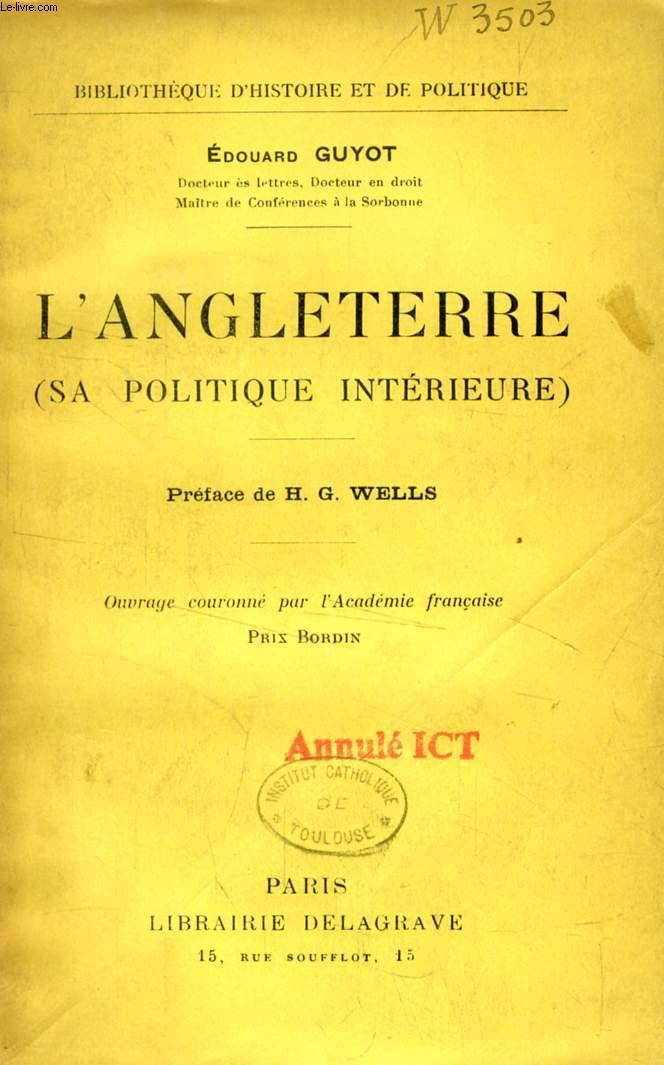 L'ANGLETERRE (SA POLITIQUE INTERIEURE)