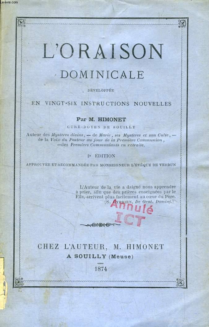 L'ORAISON DOMINICALE DEVELOPPEE EN VINGT-SIX INSTRUCTIONS NOUVELLES