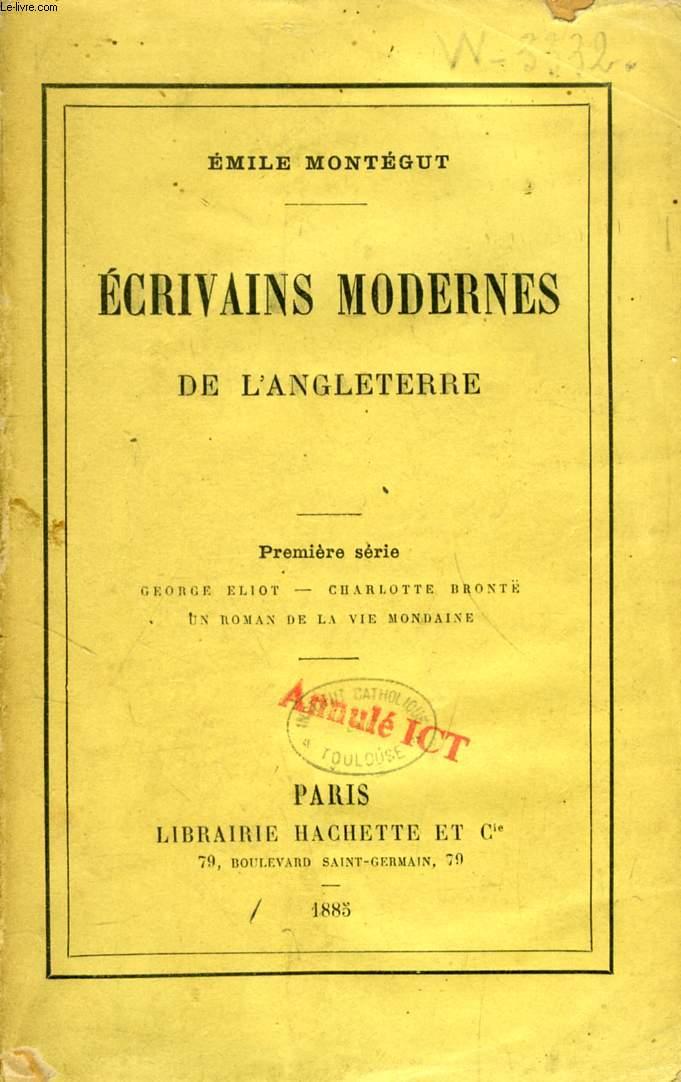 ECRIVAINS MODERNES DE L'ANGLETERRE, 1re SERIE (George ELIOT, Charlotte BRONTË, Un roman de la vie mondaine)