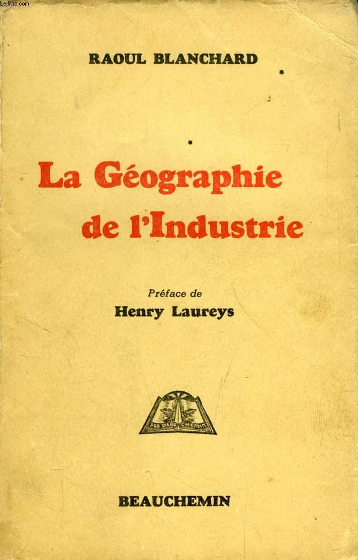 LA GEOGRAPHIE DE L'INDUSTRIE