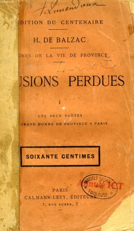 ILLUSIONS PERDUES, TOME I, Les Deux poètes, Un Grand homme de province à Paris (Scènes de la vie de province)