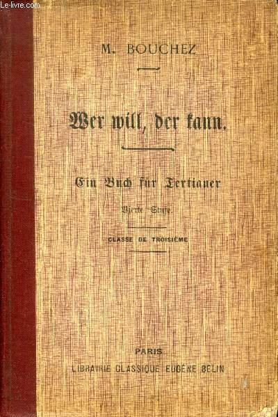 WER WILL, DER KANN, EIN BUCH FÜR TERTIANER (VIERTE STUFE) / CLASSE DE 3e