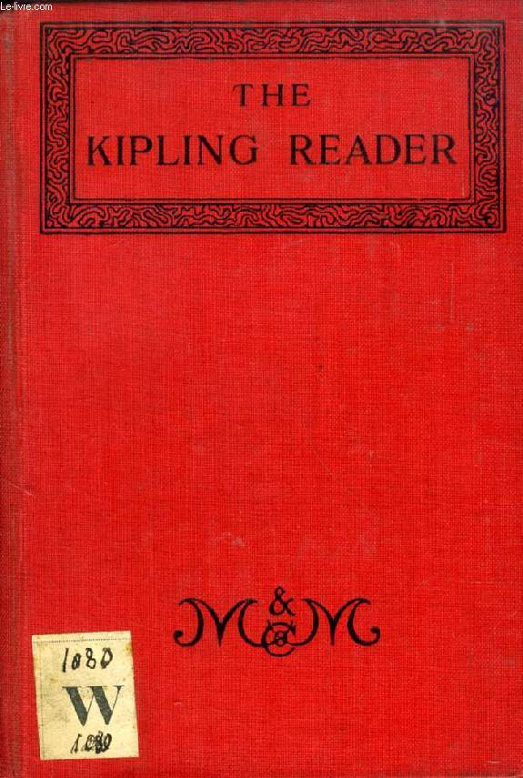 THE KIPLING READER, SELECTIONS FROM THE BOOKS OF RUDYARD KIPLING