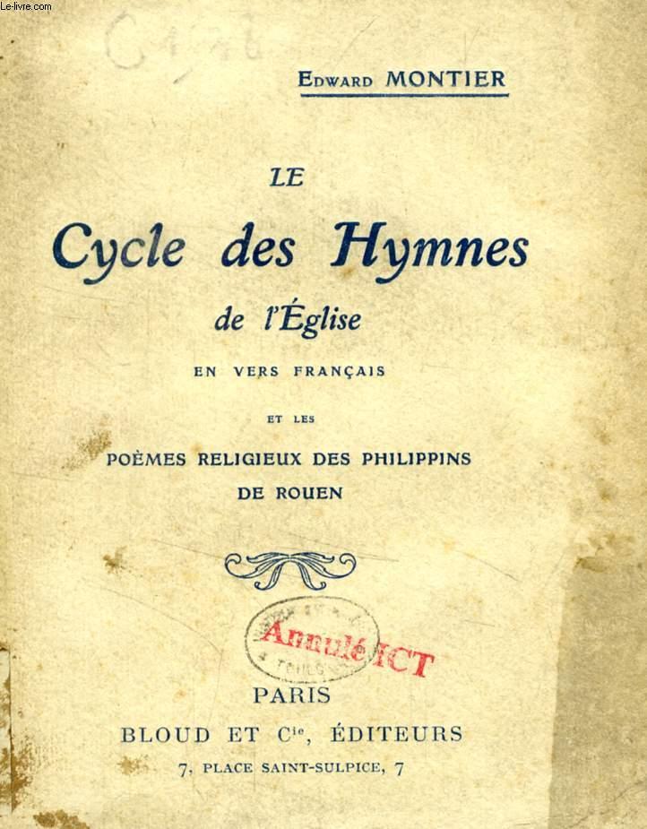LE CYCLE DES HYMNES DE L'EGLISE EN VERS FRANCAIS ET LES POEMES RELIGIEUX DES PHILIPPINS DE ROUEN