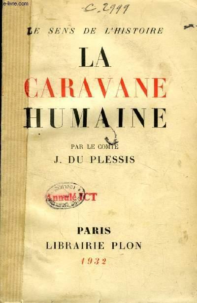 LA CARAVANE HUMAINE (LE SENS DE L'HISTOIRE)